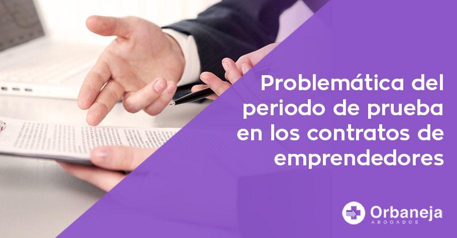 La problemática del periodo de prueba en los contratos de emprendedores
