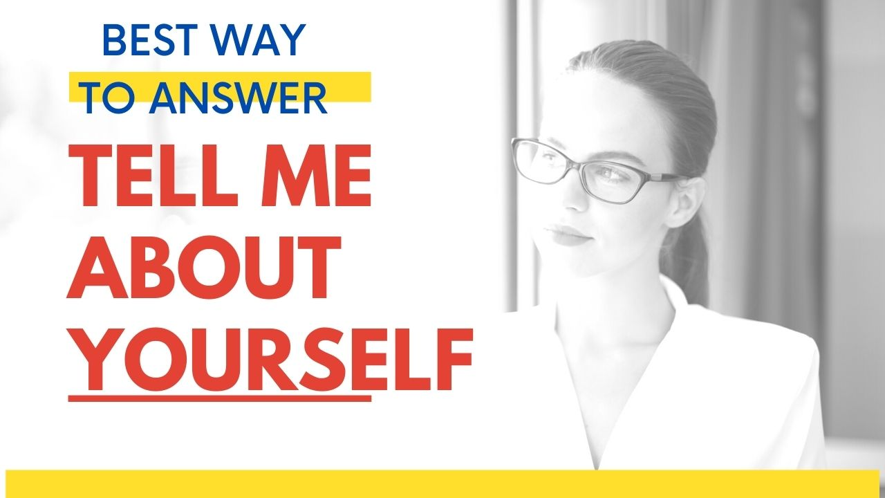 Tell Me About Yourself For Fresher, Experienced Job Seekers With Sample Answers