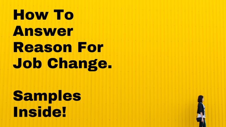 """How to answer """"Reason For Job Change"""" 