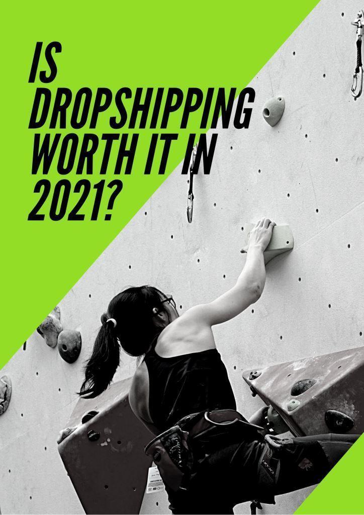 Is Dropshipping Worth It in 2021