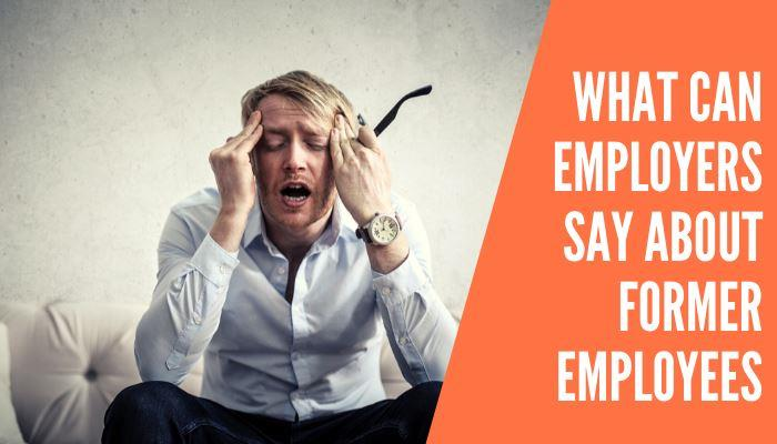 What Can Employers Say About Former Employees