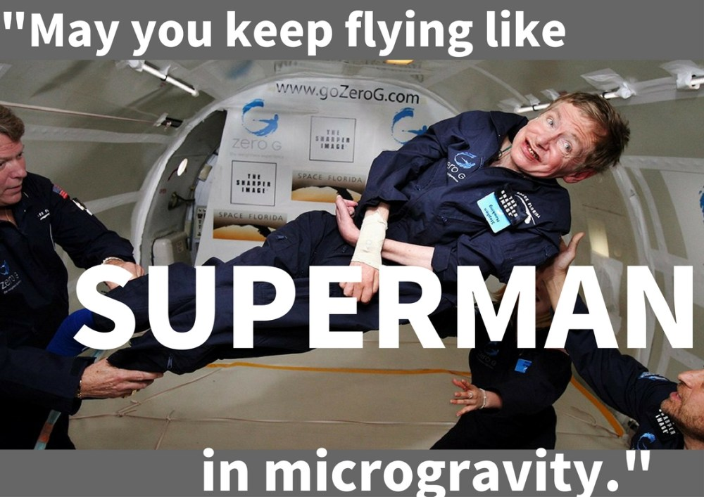_May you keep flying like superman in microgravity._