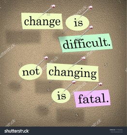 stock-photo-the-saying-or-motto-change-is-difficult-not-changing-is-fatal-with-words-stuck-onto-a-bulletin-111462035