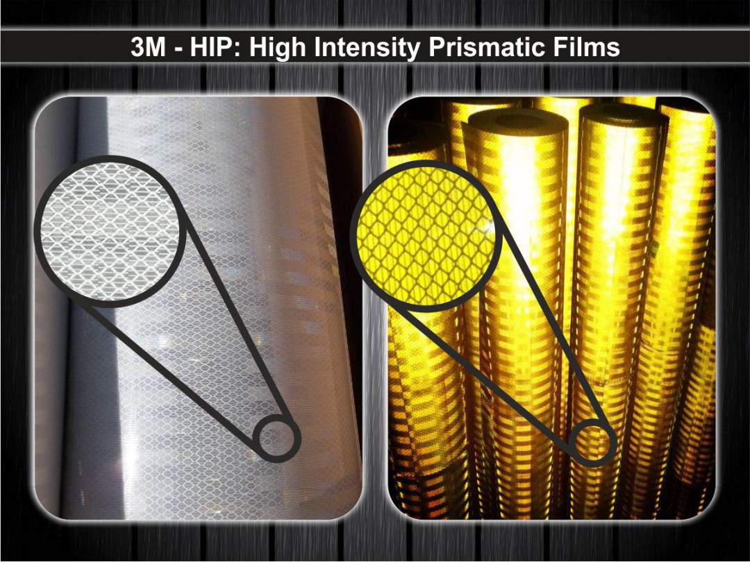 reflective prints on 3M HIP high intensity prismatic films which contain lens to reflect light at night when light shines on them
