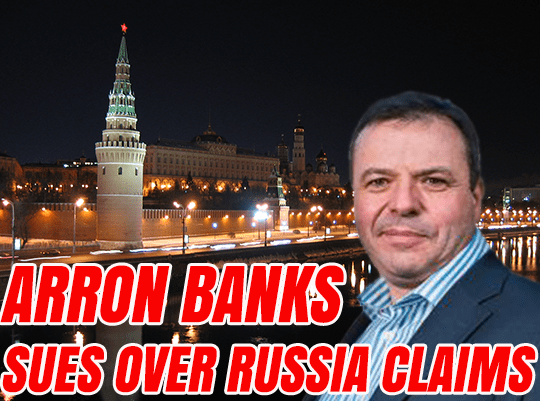 Arron Banks Sues Over Russia Claims