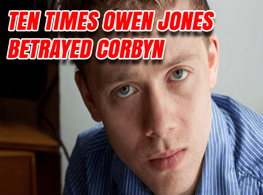 10 Times Owen Jones Betrayed Jeremy Corbyn