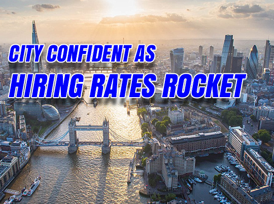 City Confident as Hiring Rates Rocket
