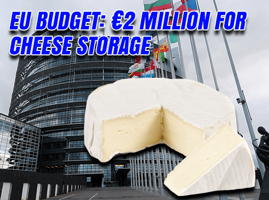 EU Budget: €2 Million on 'Cheese Storage'