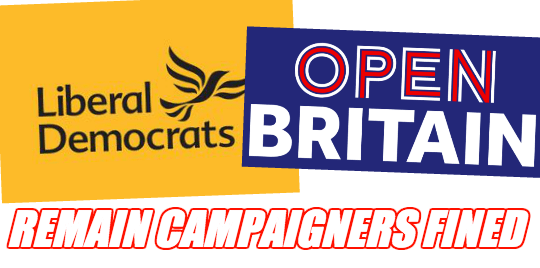 LibDems and Open Britain Fined For Referendum Spending Breaches
