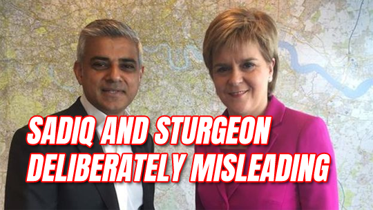 Sadiq and Sturgeon Deliberately Misleading