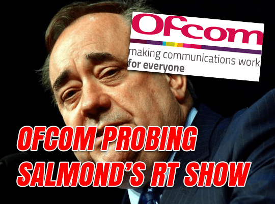 Ofcom Probing Salmond Over Fake News