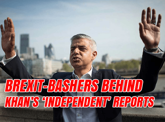 Khan's 'Independent' Brexit Study Written by Leave-Bashers And Corbynistas