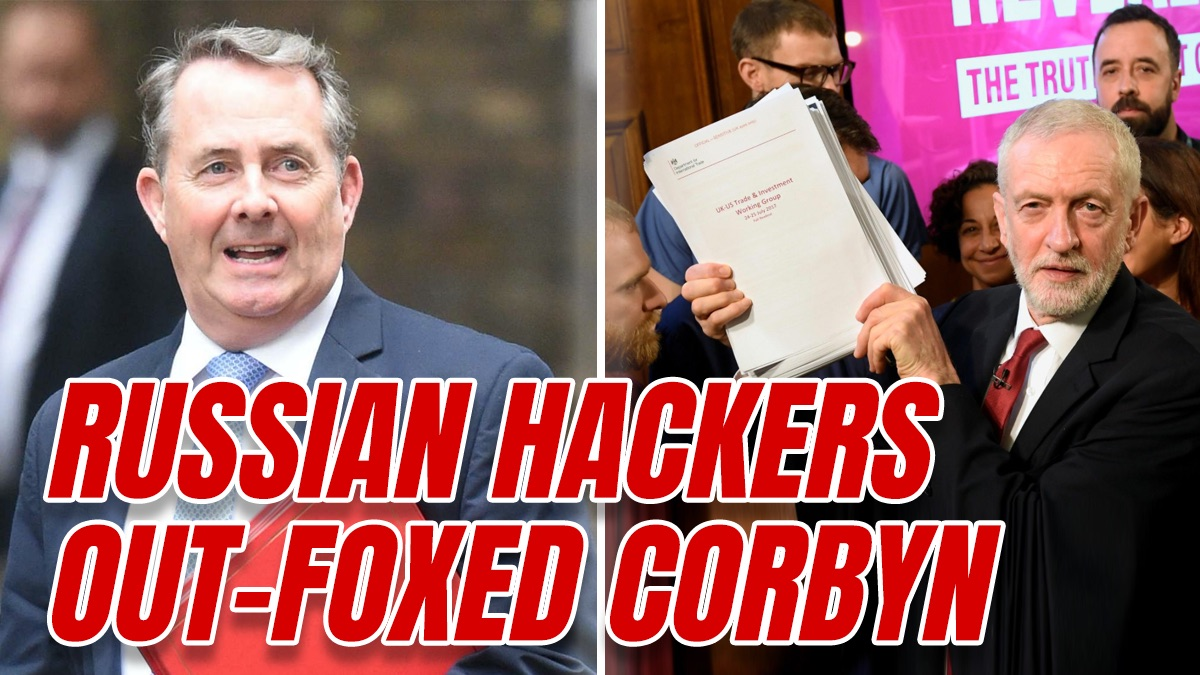 Corbyn's Russia-Promoted Leaked Trade Documents were Hacked from Liam Fox's Email