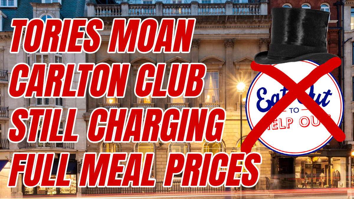 Tory MPs Complaining Carlton Club Not Utilising Eat Out to Help Out