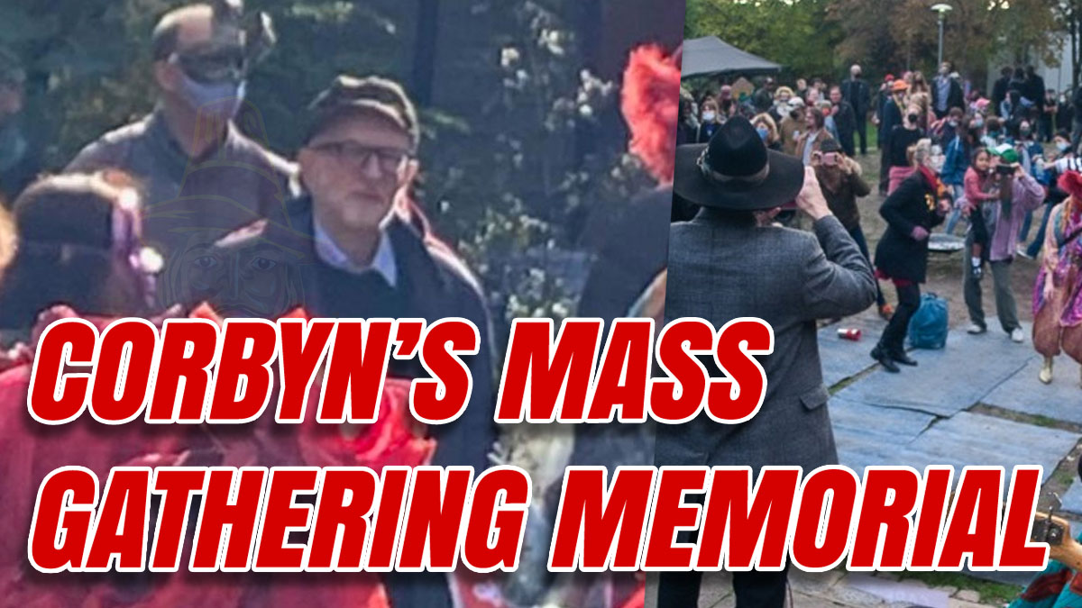 """Un-Masked Corbyn Attended """"Rebellious"""" Rule Flouting Memorial"""