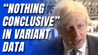 """WATCH: Boris Says """"Nothing Conclusive"""" to Deviate from Roadmap Despite Variant"""