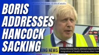 WATCH: Boris Implies He Sacked Hancock, Says July 5 Unlocking Off the Table