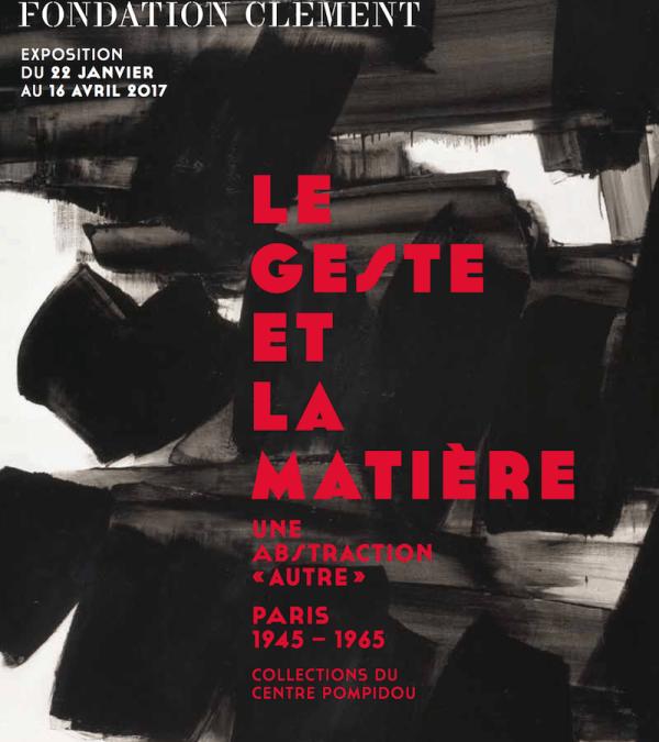 Fondation Clément – exposition Le geste et la matière
