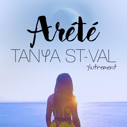 Tanya St Val – Arété, nouvel extrait de l'album «Voyage»