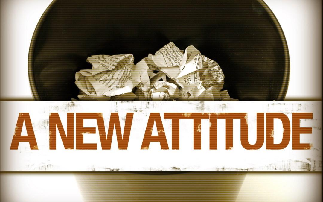 A New Attitude… Courage!