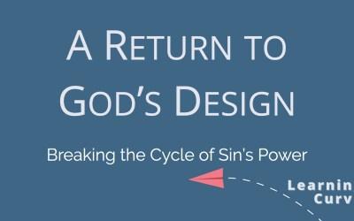 A Return To God's Design- Guest Speaker Kerry Cobb