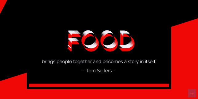 Food brings people together and becomes a story in itself. - Tom Sellers  quote