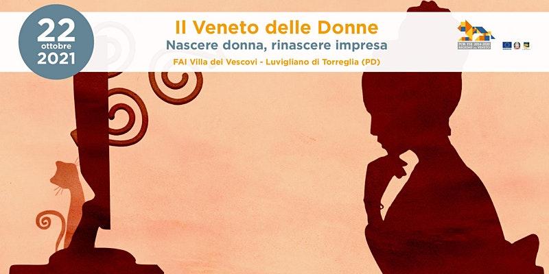 Il Veneto delle Donne – Nascere donna, rinascere impresa