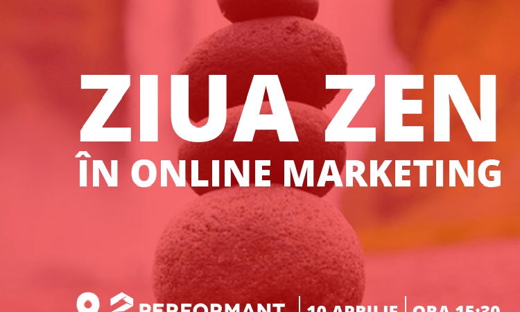 ZIUA ZEN -LA 2Performant