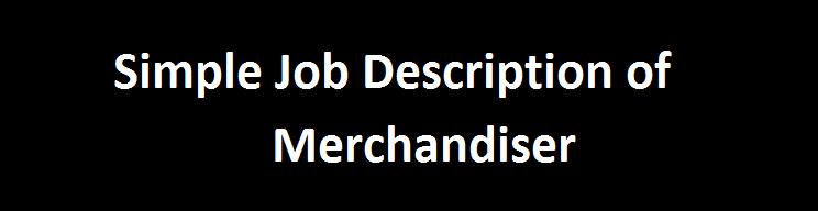 simple job description of merchandiser