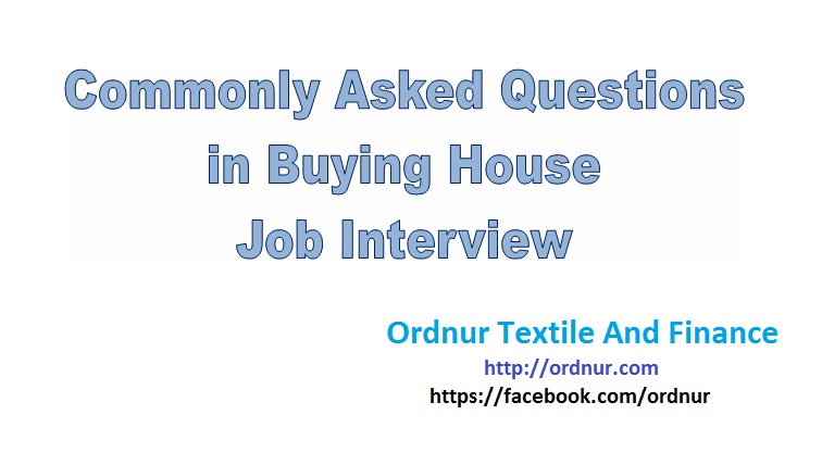 Buying House Interview Questions - ORDNUR TEXTILE AND FINANCE