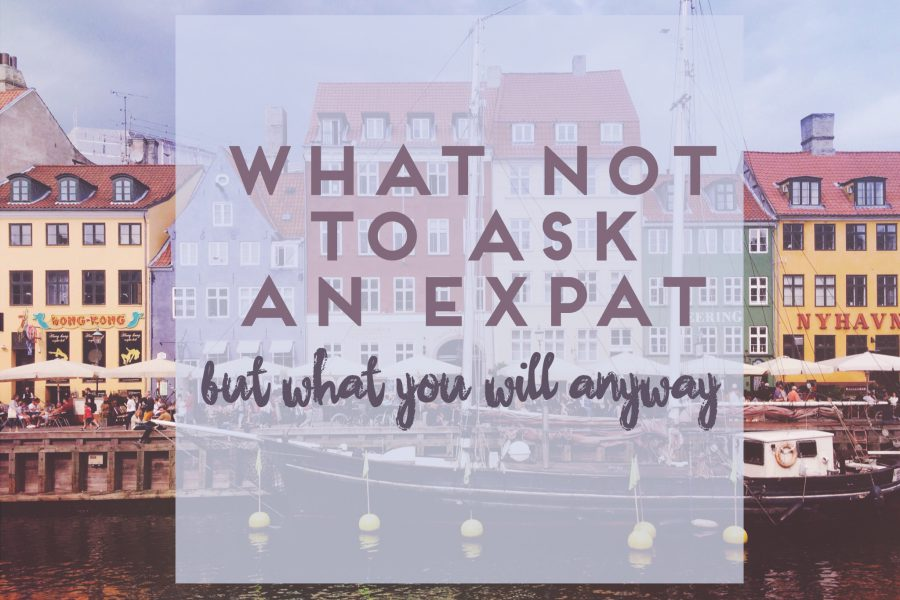 Questions not to ask an expat but you will anyway