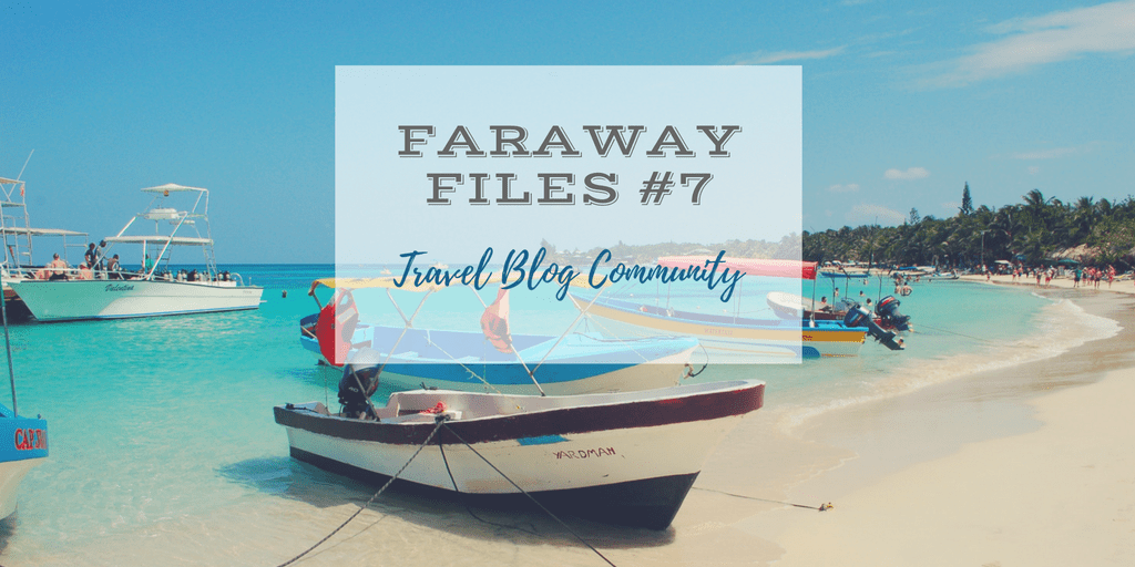 Faraway Files Travel Blog Community Linkup hosted by Oregon Girl Around the World, Suitcases and Sandcastles, Untold Morsels