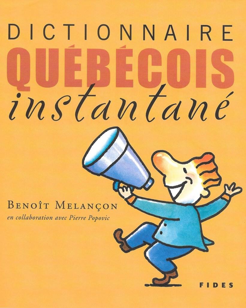 Benoît Melançon, en collaboration avec Pierre Popovic, Dictionnaire québécois instantané, 2004, couverture