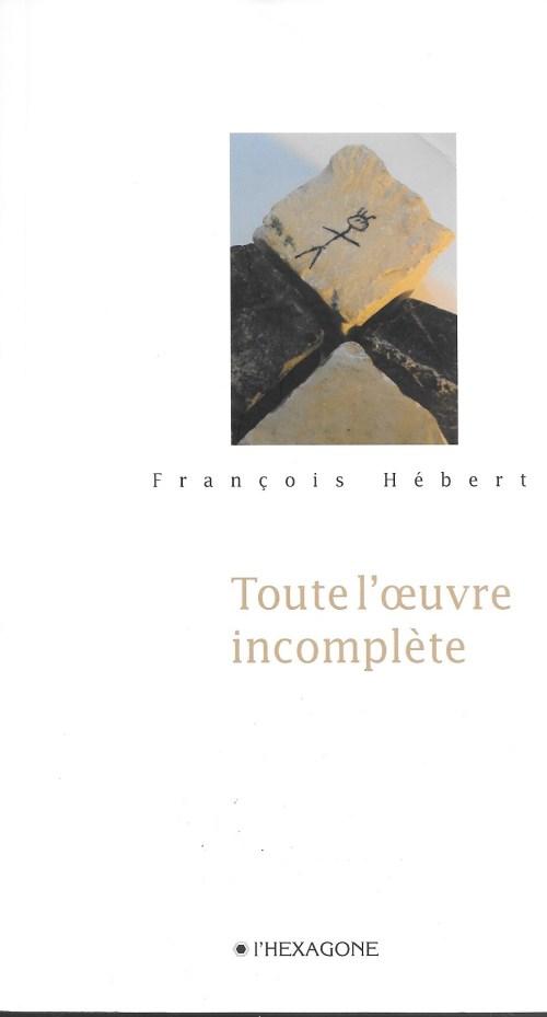 François Hébert, Toute l'œuvre incomplète, 2010, couverture