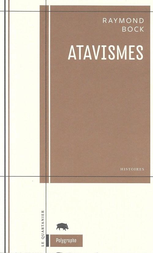 Raymond Bock, Atavismes. Histoires, 2011, couverture