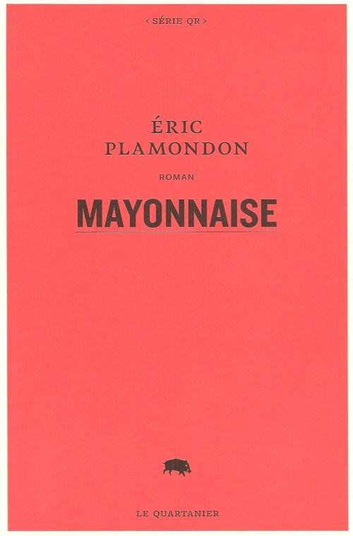 Éric Plamondon, Mayonnaise, 2012, couverture