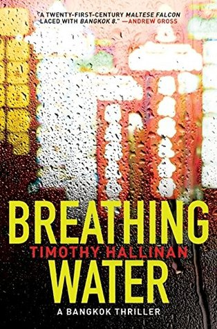 Timothy Hallinan, Breathing Water. A Bangkok Thriller, 2009, couverture