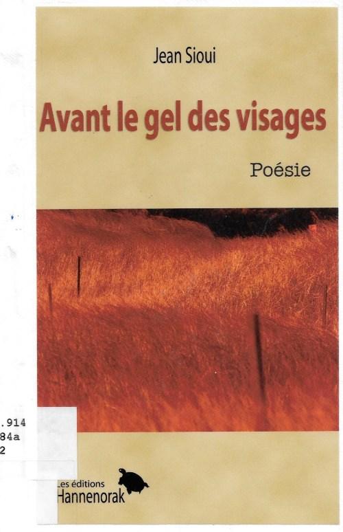 Jean Sioui, Avant le gel des visages, 2012, couverture