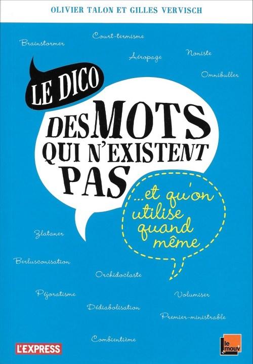 Olivier Talon et Gilles Vervisch, le Dico des mots qui n'existent pas et qu'on utilise quand même, 2013, couverture