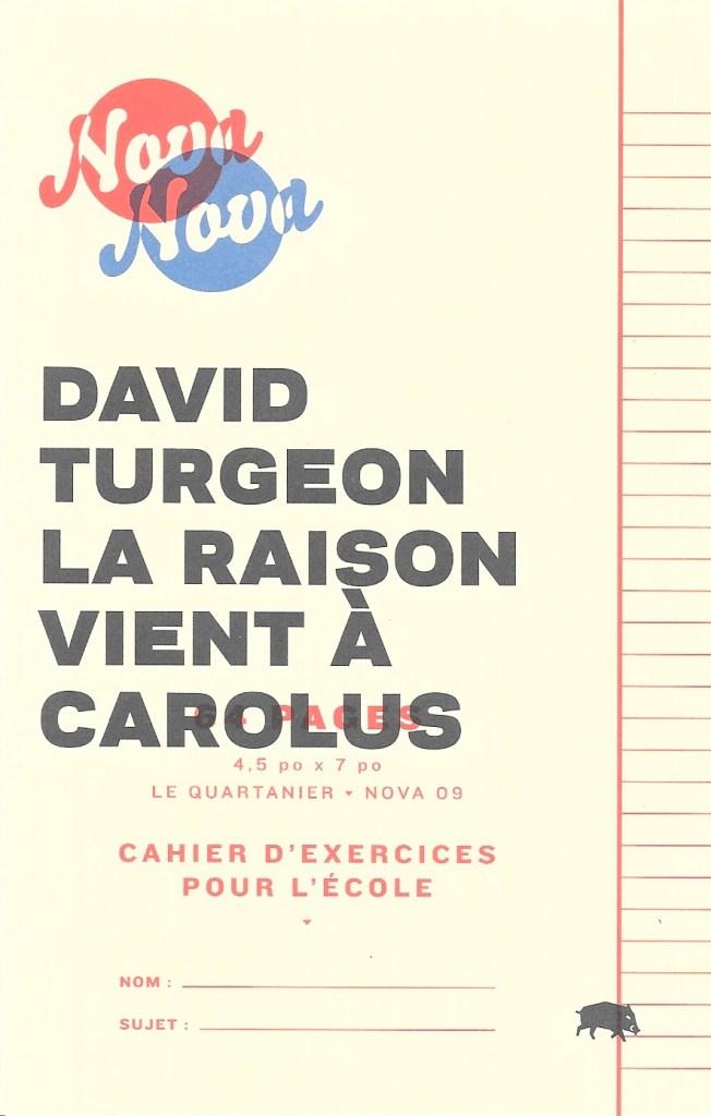 David Turgeon, La raison vient à Carolus, 2013, couverture