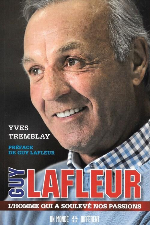 Yves Tremblay, Guy Lafleur. L'homme qui a soulevé nos passions, 2013, couverture