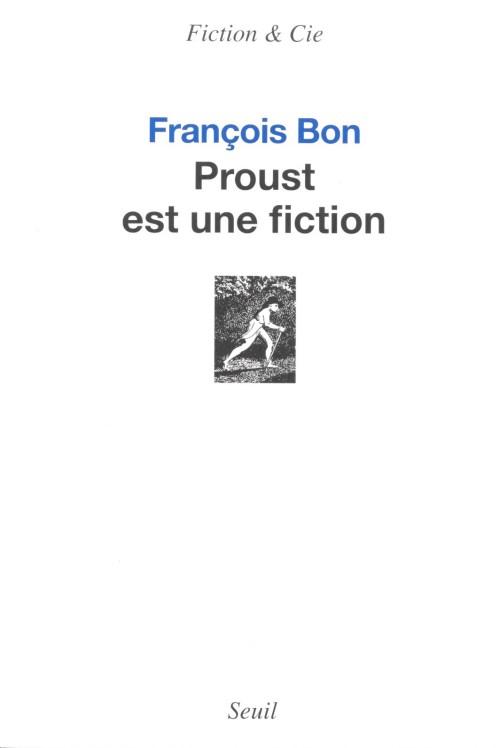 François Bon, Proust est une fiction, 2013, couverture