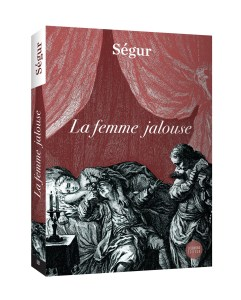 Ségur, la Femme jalouse (1790), couverture de l'édition de 2015