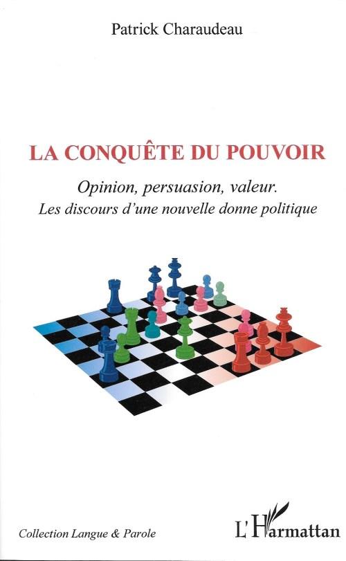 Patrick Charaudeau, la Conquête du pouvoir, 2013, couverture