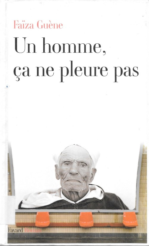 Faïza Guène, Un homme, ça ne pleure pas, 2014, couverture