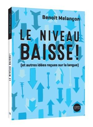 Benoît Melançon, Le niveau baisse !, 2015, couverture