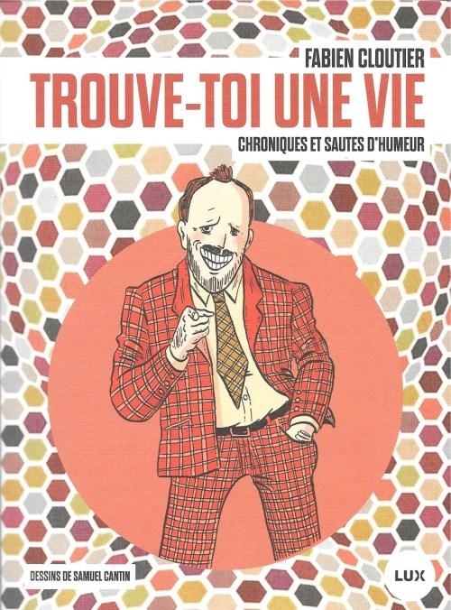 Fabien Cloutier, Trouve-toi une vie, 2016, couverture