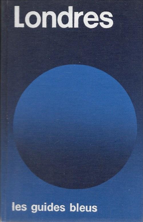 Londres, Paris, Hachette, coll. «Guides bleus», 1973, couverture
