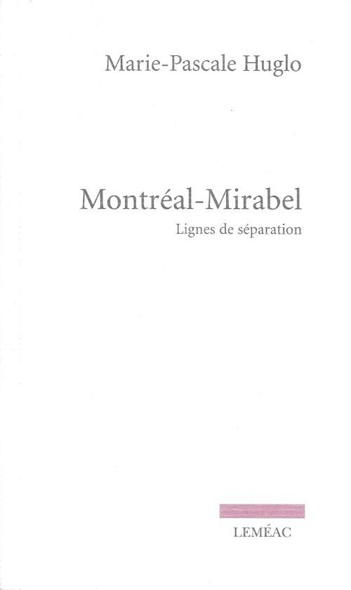 Marie-Pascale Huglo, Montréal-Mirabel, 2017, couverture