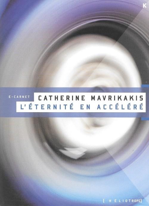 Catherine Mavrikakis, l'Éternité en accéléré, 2010, couverture